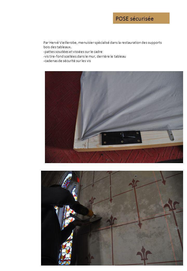 8 POSE sécurisée Par Hervé Vieillerobe, menuisier spécialisé dans la restauration des supports bois des tableaux. -pattes soudées et vissées sur le ca