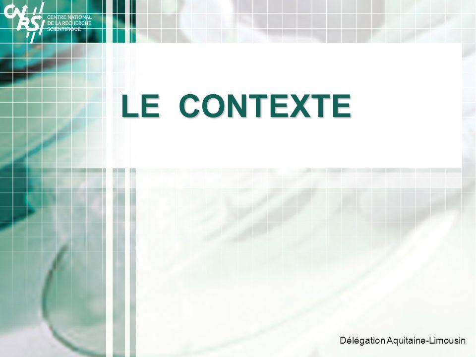Délégation Aquitaine-Limousin LE CONTEXTE