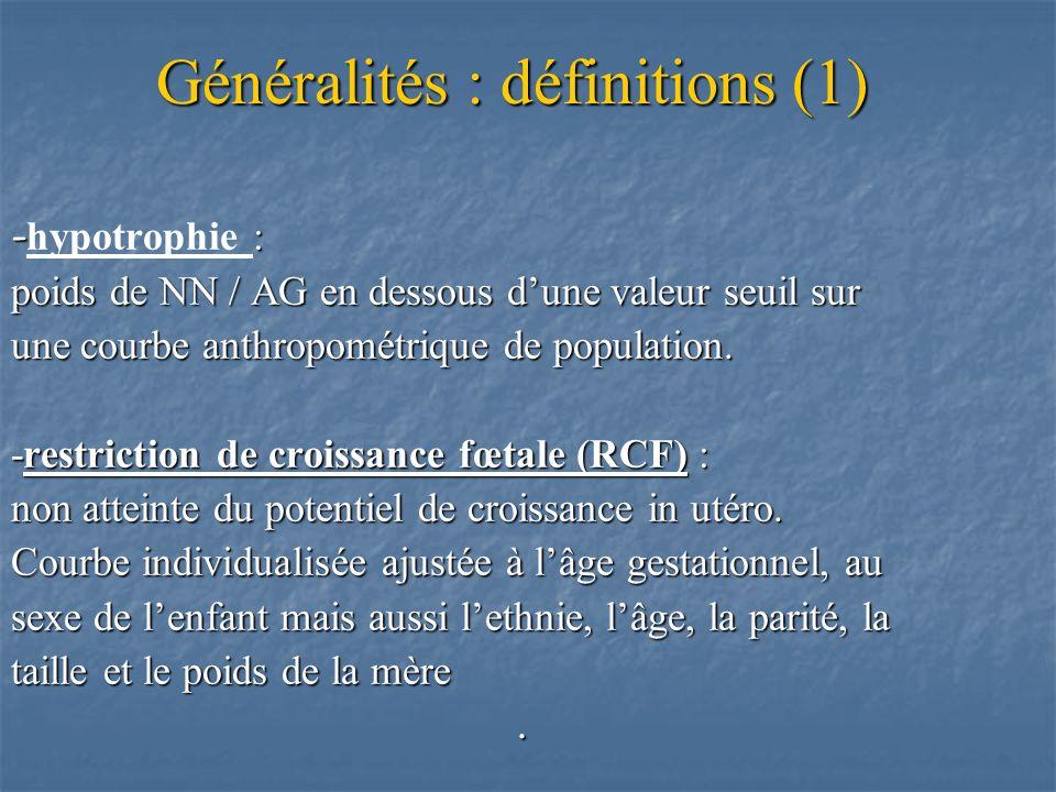 Généralités : définitions (2) 4 groupes : -Eutrophe : quelque soit la courbe.