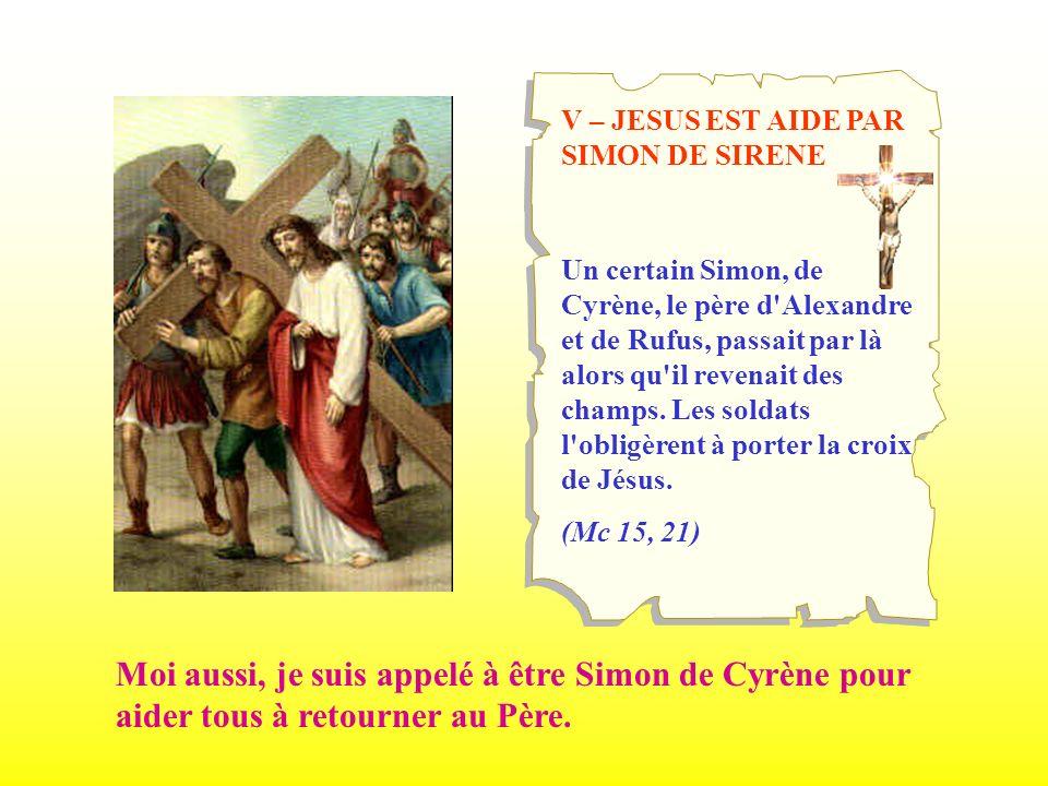 V – JESUS EST AIDE PAR SIMON DE SIRENE Un certain Simon, de Cyrène, le père d'Alexandre et de Rufus, passait par là alors qu'il revenait des champs. L