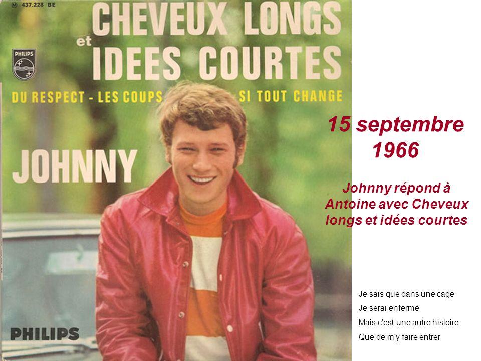 1 er septembre 1966 Antoine attaque Johnny avec Les élucubrations On verrait des avions dans les couloirs du métro, Et Johnny Hallyday en cage à Médra