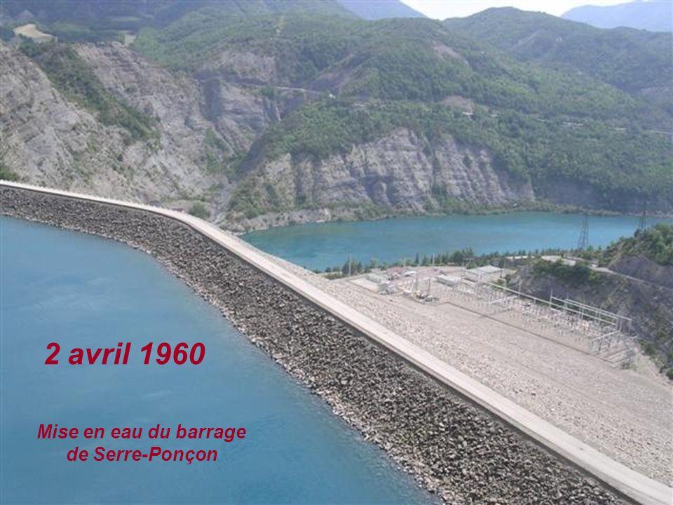 2 avril 1960 Mise en eau du barrage de Serre-Ponçon