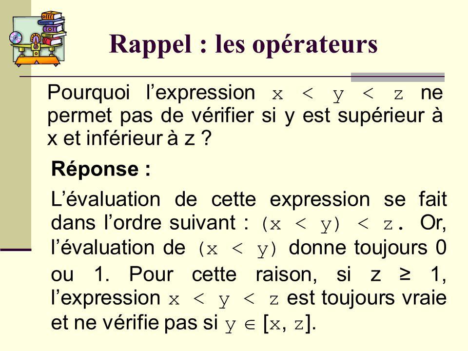 Rappel : les opérateurs relationnels Quelles valeurs peuvent être retournées par un opérateur relationnel .