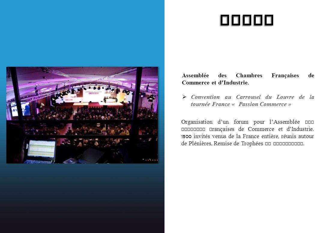 ACFCI Assemblée des Chambres Françaises de Commerce et dIndustrie. Convention au Carrousel du Louvre de la tournée France « Passion Commerce » Organis