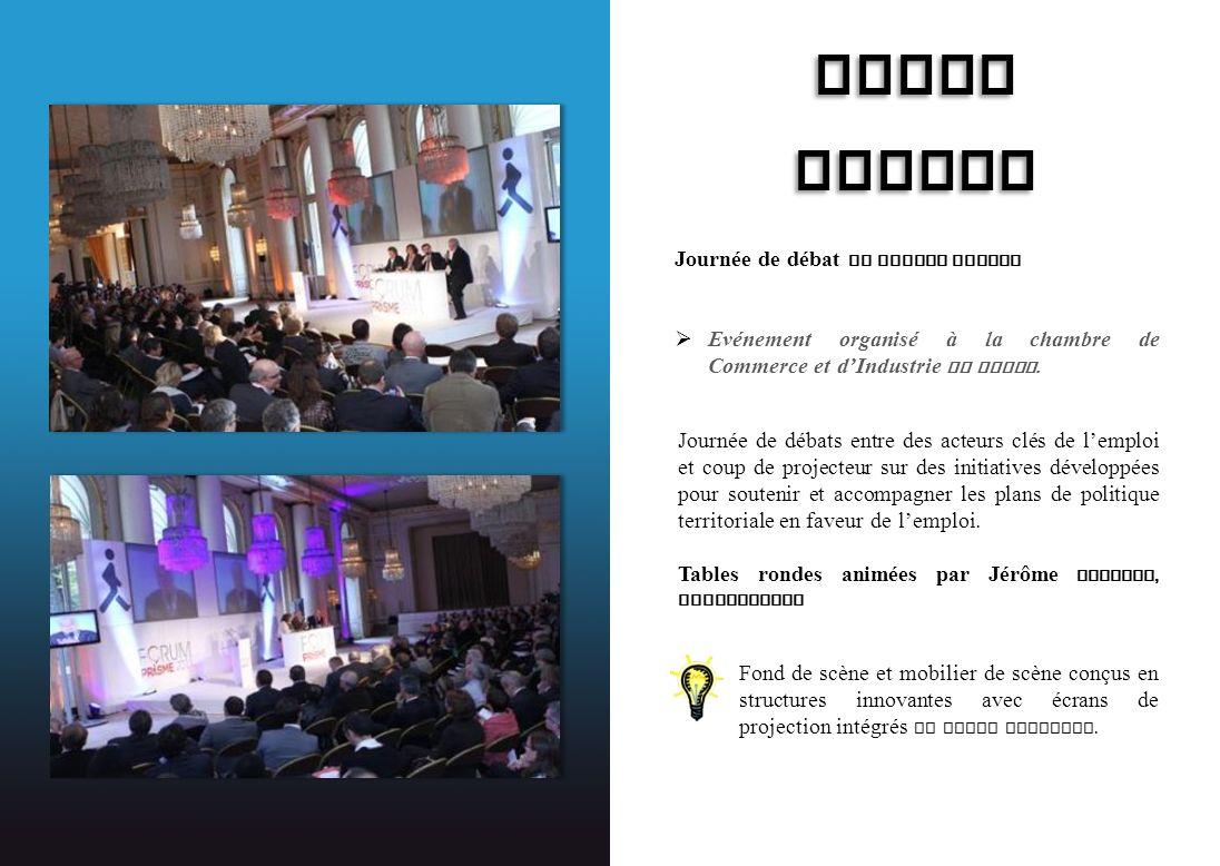FORUM PRISME FORUM PRISME Journée de débat et tables rondes Evénement organisé à la chambre de Commerce et dIndustrie de Paris. Journée de débats entr
