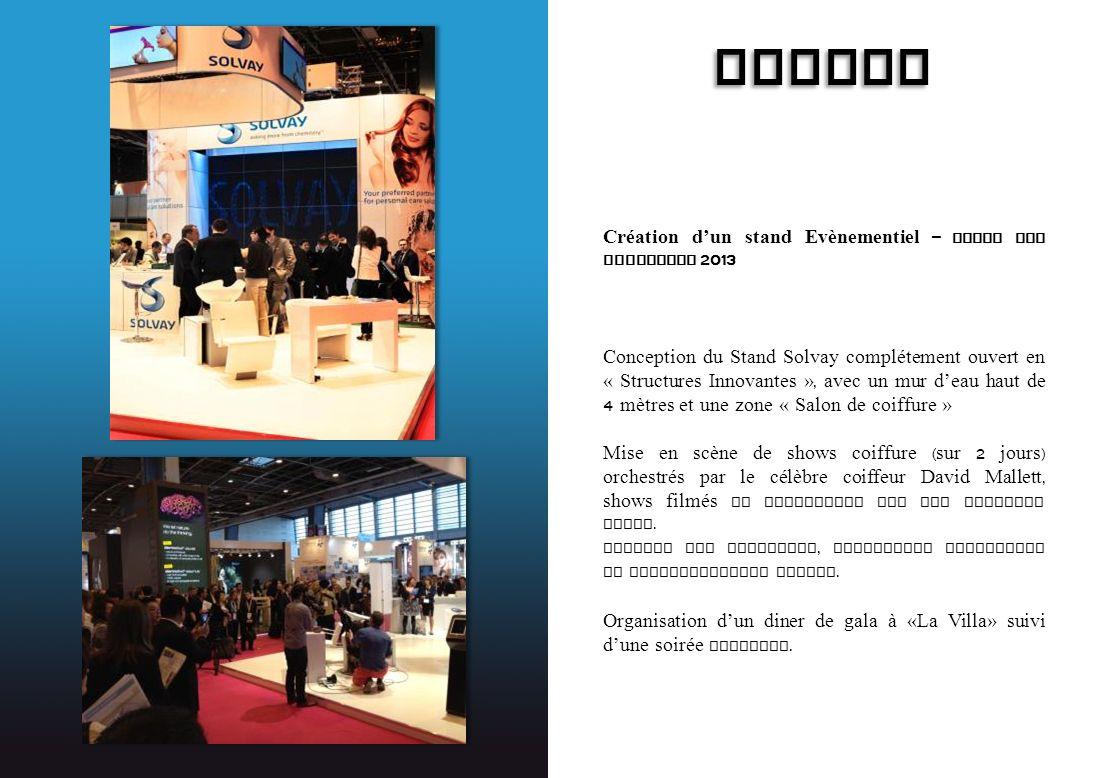 SOLVAY Création dun stand Evènementiel – Salon In- Cosmetics 2013 Conception du Stand Solvay complétement ouvert en « Structures Innovantes », avec un