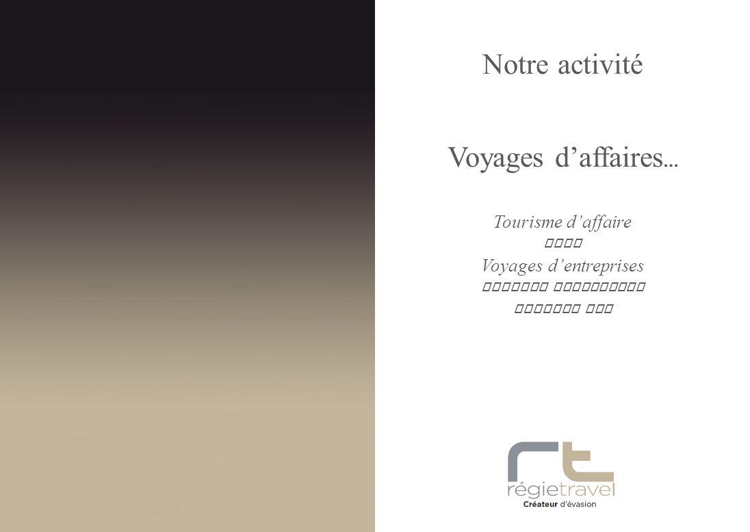 Voyages daffaires … Notre activité Tourisme daffaire MICE Voyages dentreprises Voyages incentives Voyages VIP