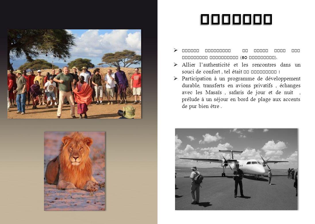 AIRWELL Voyage Incentive au Kenya pour les meilleurs revendeurs (80 personnes ). Allier lauthenticité et les rencontres dans un souci de confort, tel