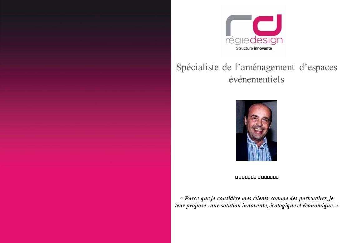 Spécialiste de laménagement despaces événementiels Martial Boudoul « Parce que je considère mes clients comme des partenaires, je leur propose : une s