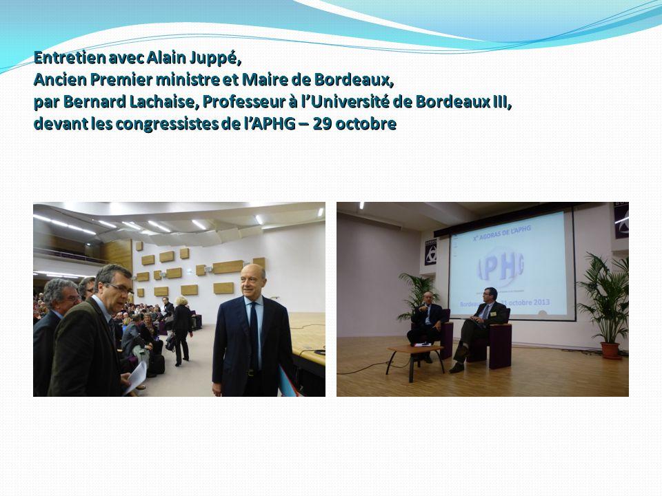 Entretien avec Alain Juppé, Ancien Premier ministre et Maire de Bordeaux, par Bernard Lachaise, Professeur à lUniversité de Bordeaux III, devant les c