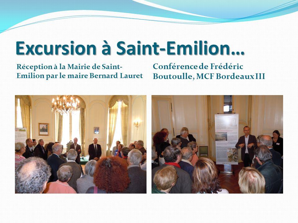 Excursion à Saint-Emilion… Réception à la Mairie de Saint- Emilion par le maire Bernard Lauret Conférence de Frédéric Boutoulle, MCF Bordeaux III