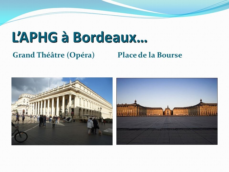 LAPHG à Bordeaux… Grand Théâtre (Opéra) Place de la Bourse