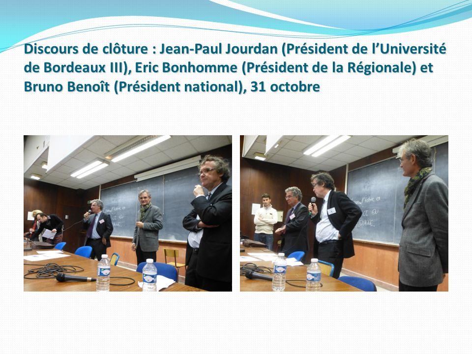 Discours de clôture : Jean-Paul Jourdan (Président de lUniversité de Bordeaux III), Eric Bonhomme (Président de la Régionale) et Bruno Benoît (Préside