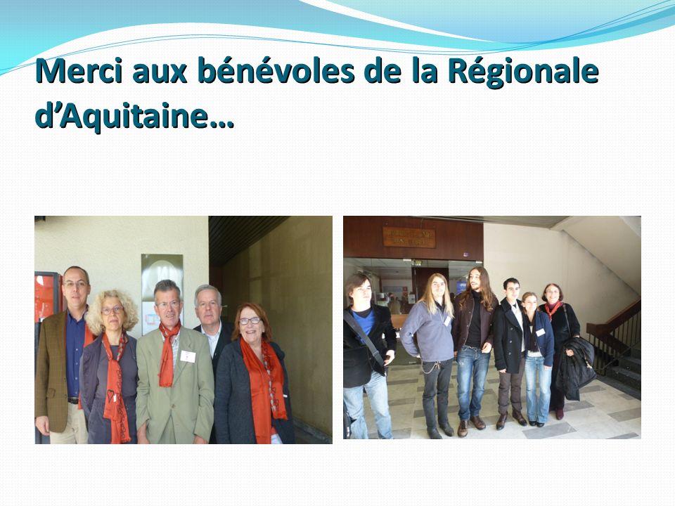 Merci aux bénévoles de la Régionale dAquitaine…