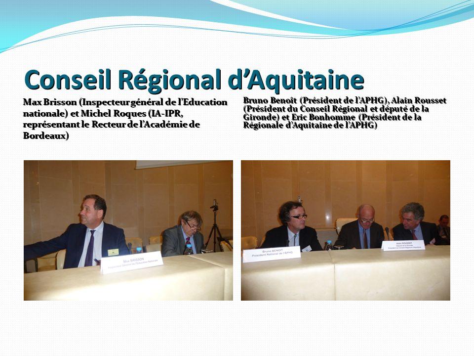 Conseil Régional dAquitaine Max Brisson (Inspecteur général de lEducation nationale) et Michel Roques (IA-IPR, représentant le Recteur de lAcadémie de