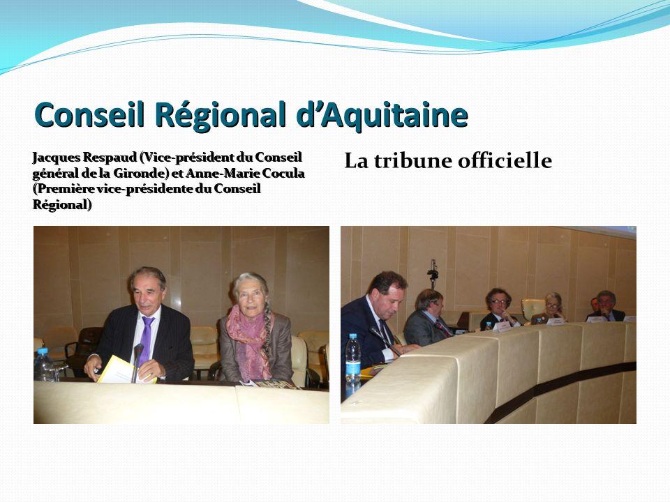Conseil Régional dAquitaine Jacques Respaud (Vice-président du Conseil général de la Gironde) et Anne-Marie Cocula (Première vice-présidente du Consei