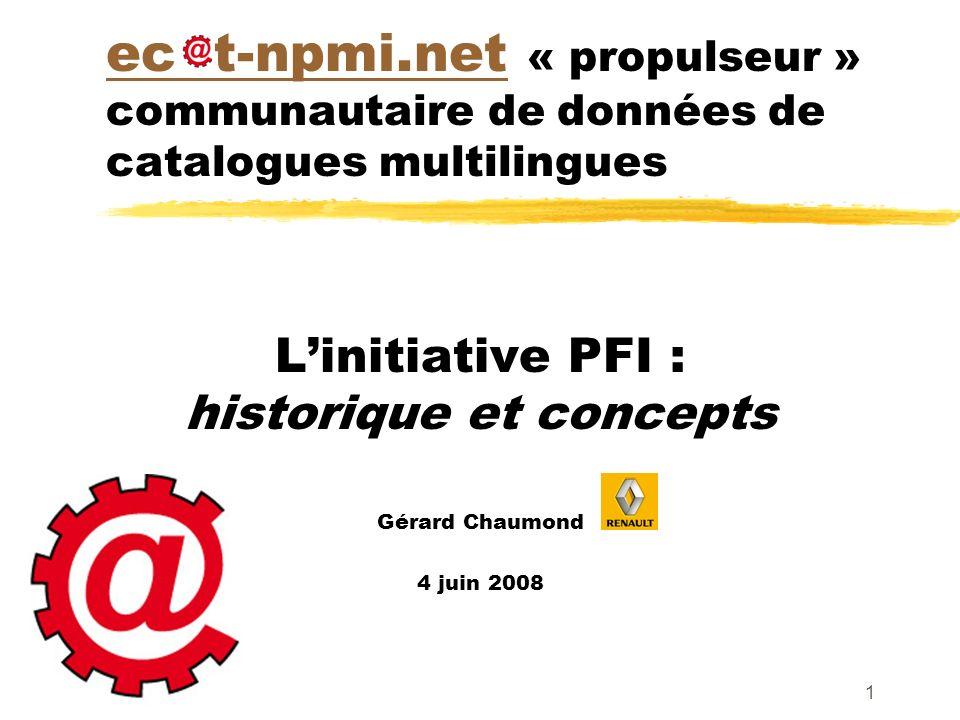1 ec t-npmi.netec t-npmi.net « propulseur » communautaire de données de catalogues multilingues Linitiative PFI : historique et concepts Gérard Chaumo