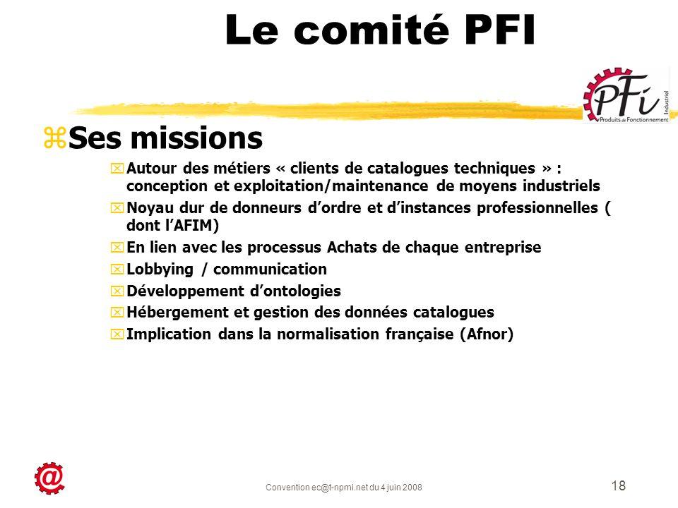 Convention ec@t-npmi.net du 4 juin 2008 18 zSes missions xAutour des métiers « clients de catalogues techniques » : conception et exploitation/mainten