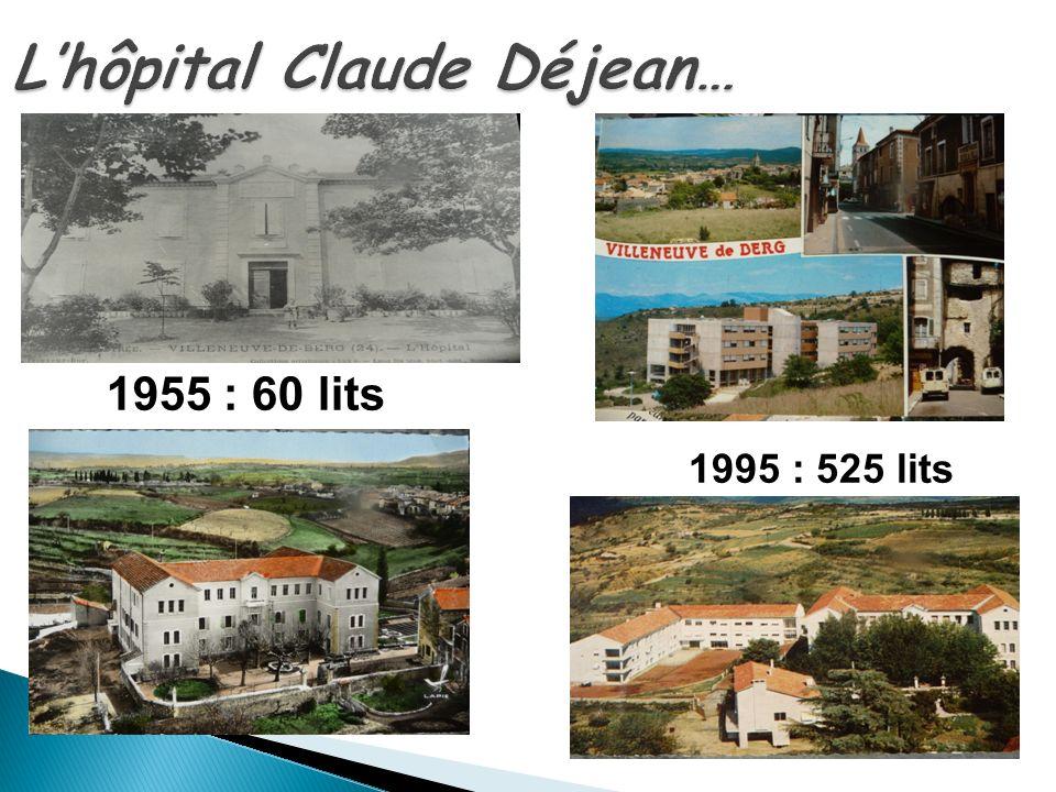 Lhôpital Claude Déjean… 1955 : 60 lits 1995 : 525 lits