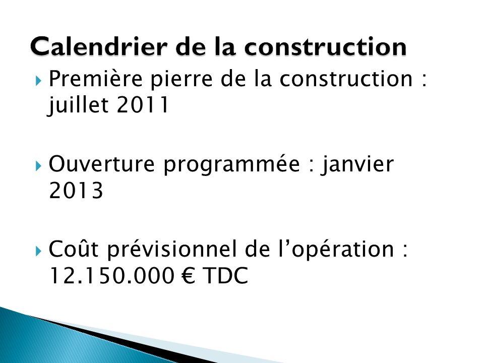 Première pierre de la construction : juillet 2011 Ouverture programmée : janvier 2013 Coût prévisionnel de lopération : 12.150.000 TDC