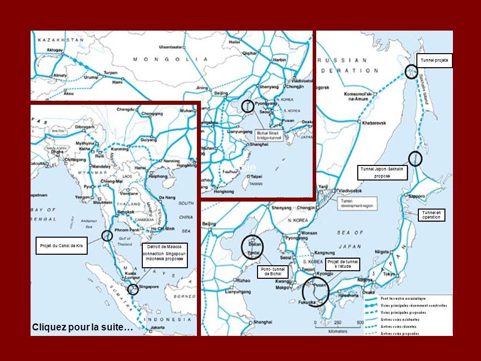 Cliquez pour la suite… en Asie Projet du Canal de Kra Tunnel Japon-Sakhalin proposé Tunnel projeté Pont terrestre eurasiatique Voies principales récemment construites Voies principales proposées Autres voies existantes Autres voies récentes Autres voies proposées Projet de tunnel à létude Pont- tunnel de Bohai Tunnel en opération Détroit de Malacca connection Singapour- Indonésie proposée