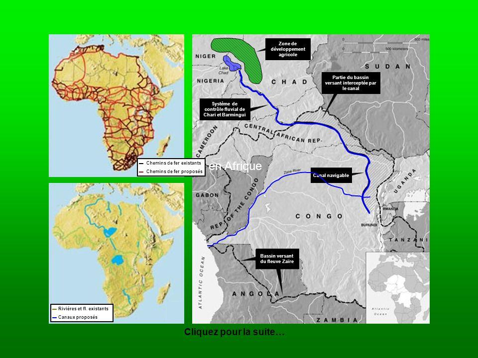 Rivières et fl. existants Canaux proposés Chemins de fer existants Chemins de fer proposés Cliquez pour la suite… en Afrique Bassin versant du fleuve