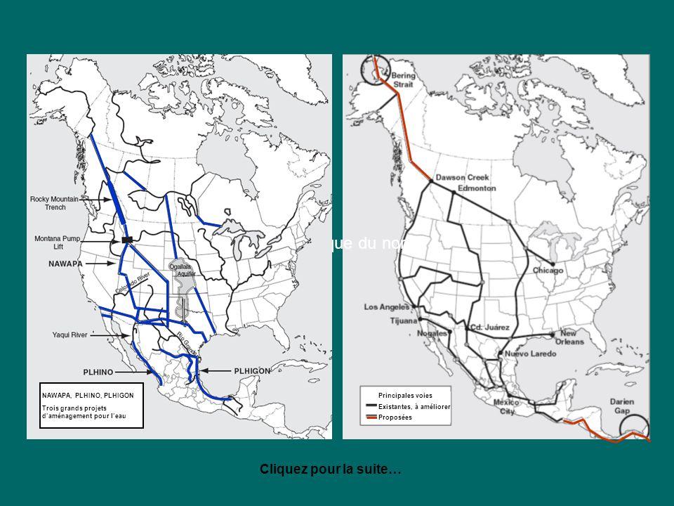 Principales voies Existantes, à améliorer Proposées en Amérique du nord Cliquez pour la suite… NAWAPA, PLHINO, PLHIGON Trois grands projets daménageme