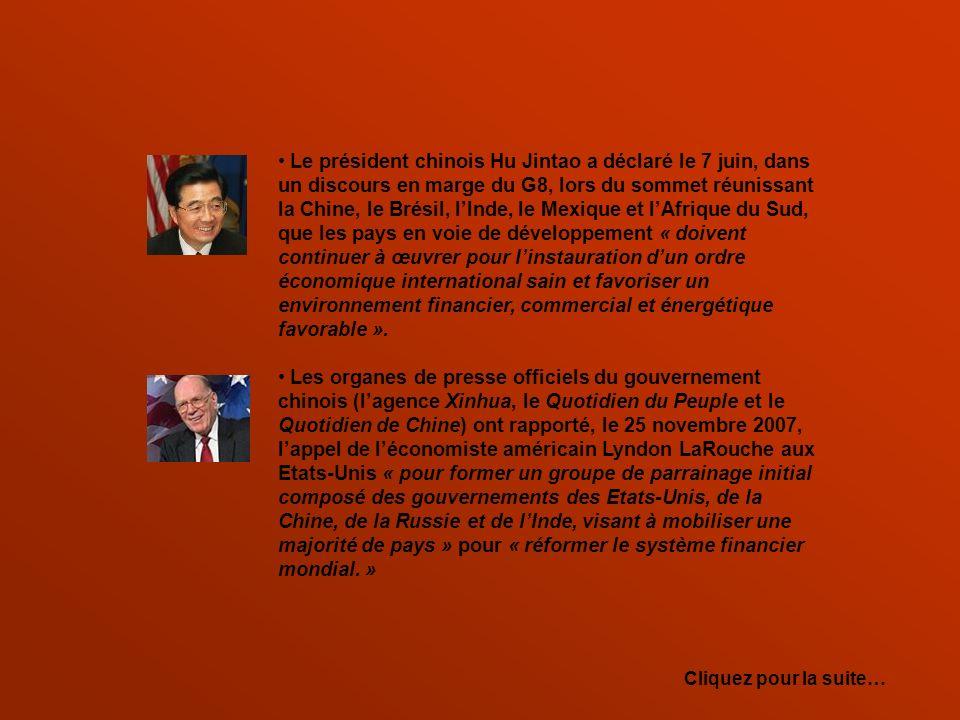 Le président chinois Hu Jintao a déclaré le 7 juin, dans un discours en marge du G8, lors du sommet réunissant la Chine, le Brésil, lInde, le Mexique et lAfrique du Sud, que les pays en voie de développement « doivent continuer à œuvrer pour linstauration dun ordre économique international sain et favoriser un environnement financier, commercial et énergétique favorable ».