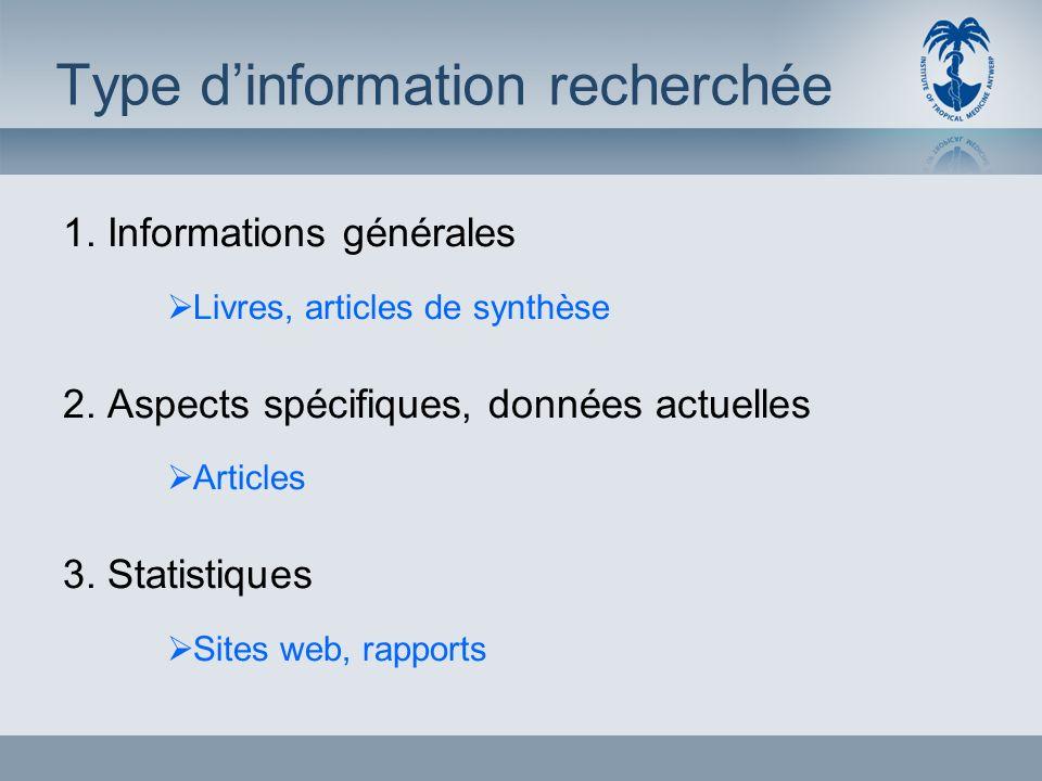Type dinformation recherchée 1. Informations générales Livres, articles de synthèse 2.