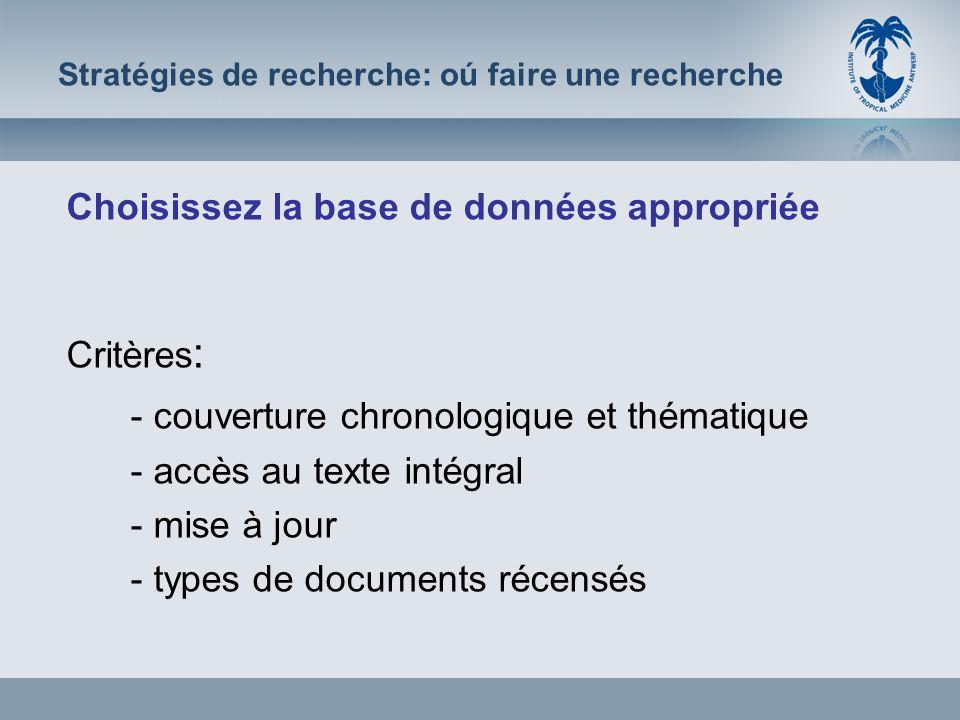 Stratégies de recherche: deux différentes stratégies (a) Référence ou localisation de documents spécifiques ou (b) Information plus ou moins étendue concernant un sujet