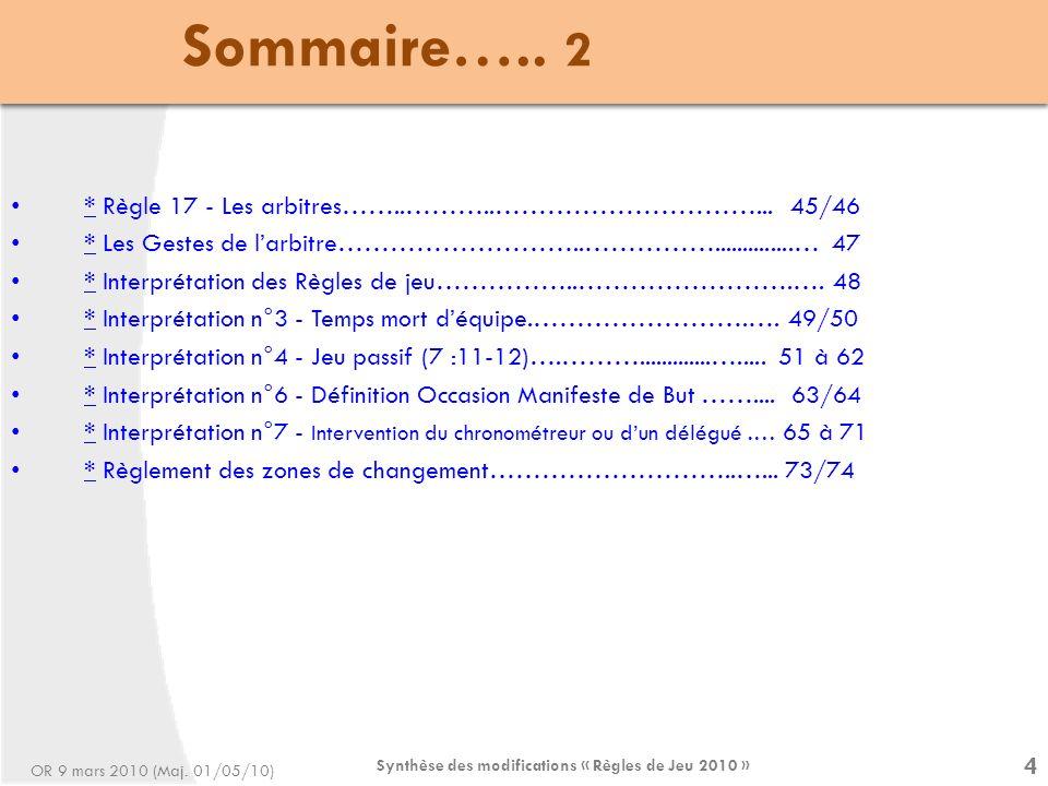 Règles de Jeu 2010 - Modifications Synthèse des modifications « Règles de Jeu 2010 » 75 OR 9 mars 2010 (Maj.