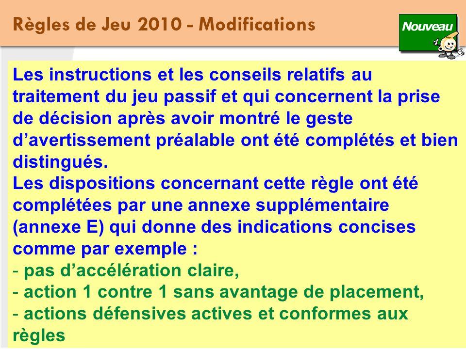 Synthèse des modifications « Règles de Jeu 2010 » 52 Règles de Jeu 2010 - Modifications OR 9 mars 2010 (Maj.