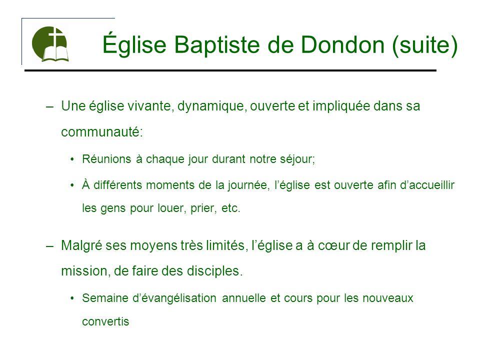 Église Baptiste de Dondon (suite) –Une église vivante, dynamique, ouverte et impliquée dans sa communauté: Réunions à chaque jour durant notre séjour;