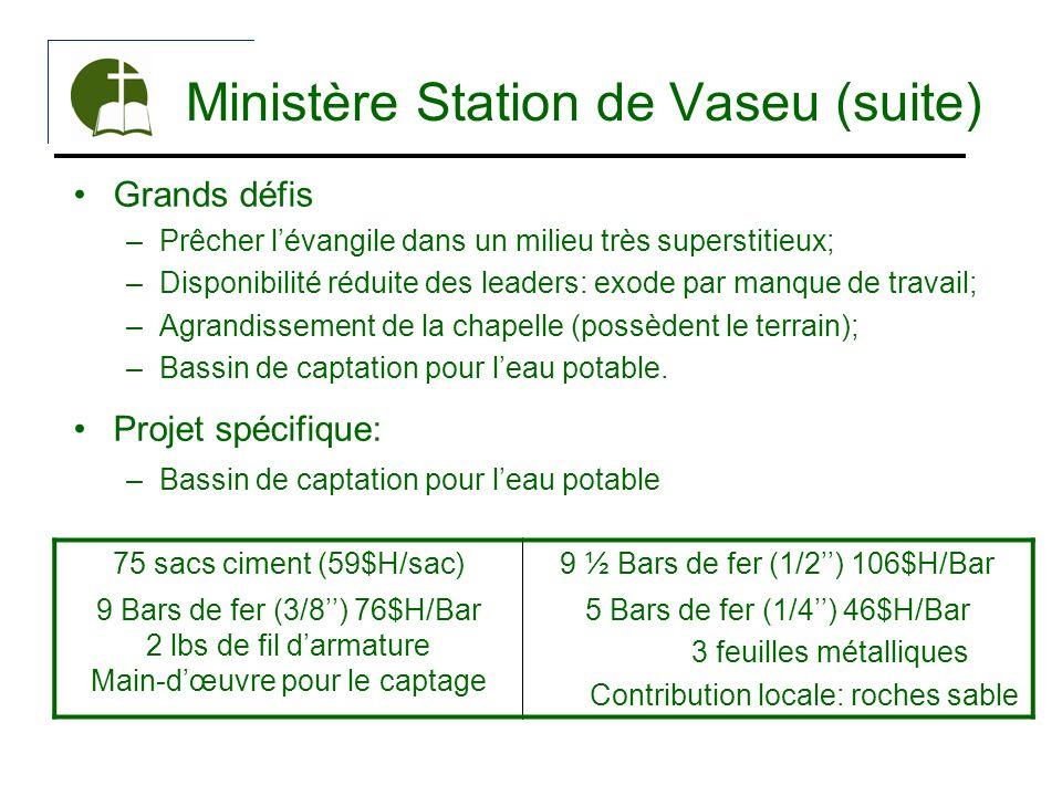Ministère Station de Vaseu (suite) Grands défis –Prêcher lévangile dans un milieu très superstitieux; –Disponibilité réduite des leaders: exode par ma