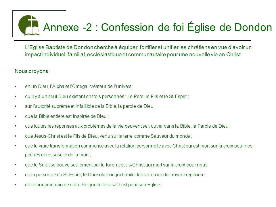 Annexe -2 : Confession de foi Église de Dondon LEglise Baptiste de Dondon cherche à équiper, fortifier et unifier les chrétiens en vue davoir un impac