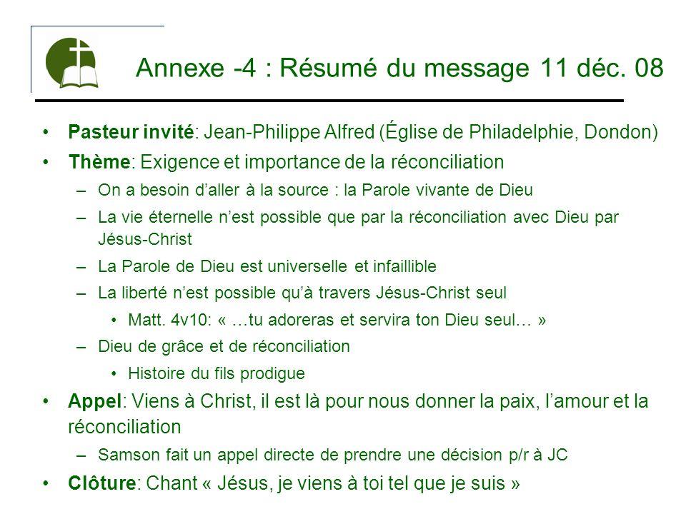 Annexe -4 : Résumé du message 11 déc. 08 Pasteur invité: Jean-Philippe Alfred (Église de Philadelphie, Dondon) Thème: Exigence et importance de la réc
