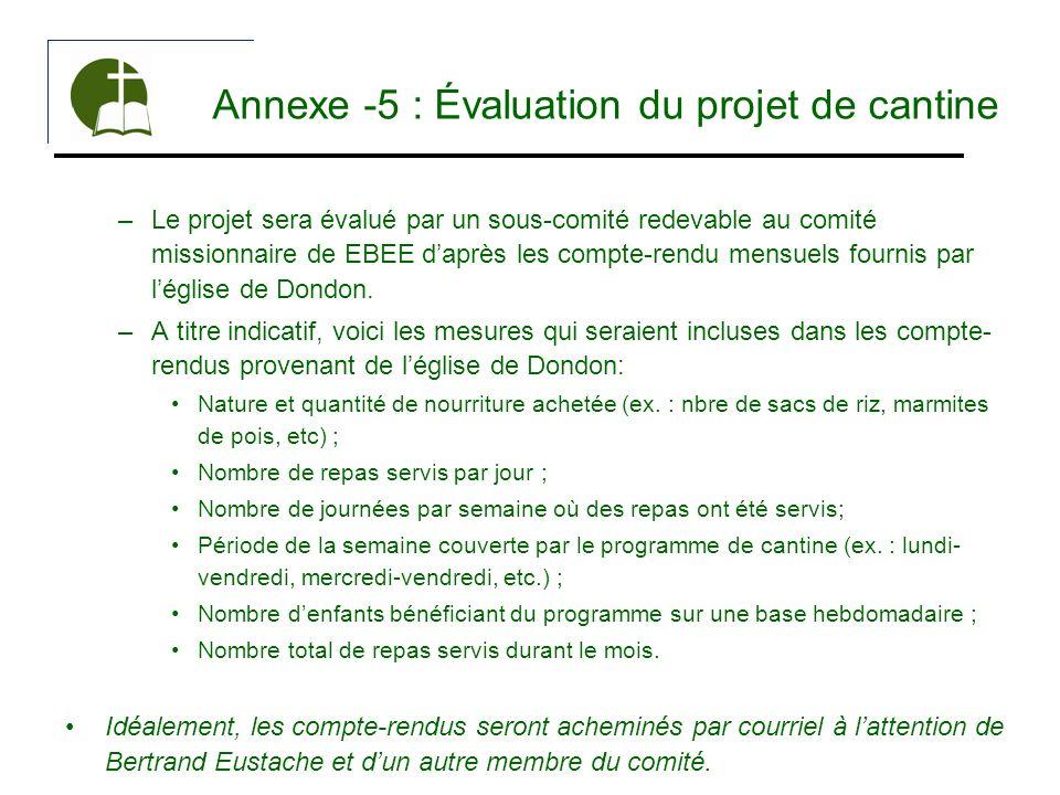 Annexe -5 : Évaluation du projet de cantine –Le projet sera évalué par un sous-comité redevable au comité missionnaire de EBEE daprès les compte-rendu