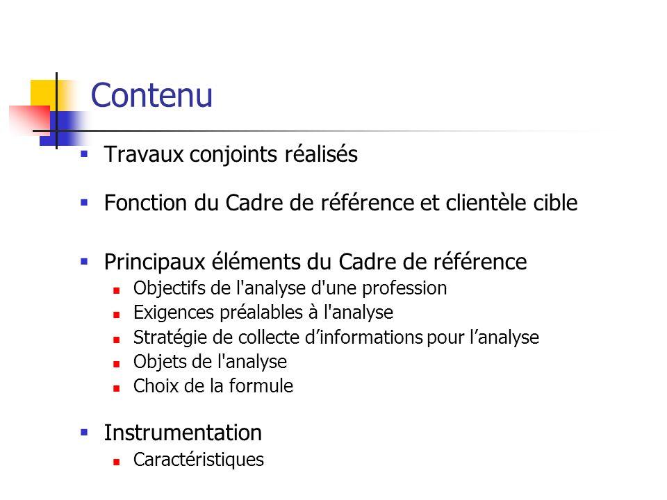 Contenu Travaux conjoints réalisés Fonction du Cadre de référence et clientèle cible Principaux éléments du Cadre de référence Objectifs de l'analyse