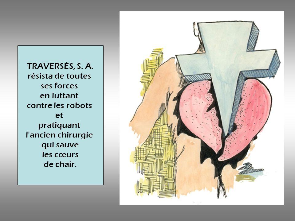 Et beaucoup de médecins collaborèrent implantant mini- ordinateur dans les thorax des humains pour les changer en androïdes.