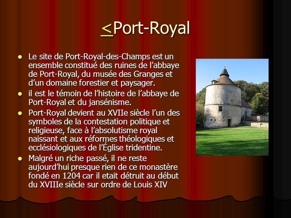 <<Port-Royal < Le site de Port-Royal-des-Champs est un ensemble constitué des ruines de labbaye de Port-Royal, du musée des Granges et dun domaine for