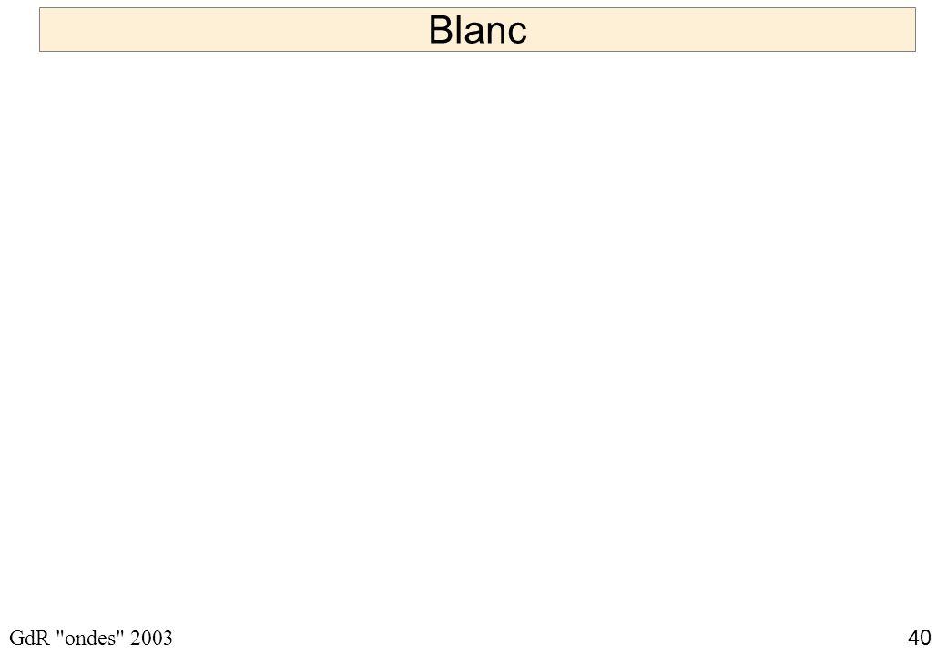 40 GdR ondes 2003 Blanc