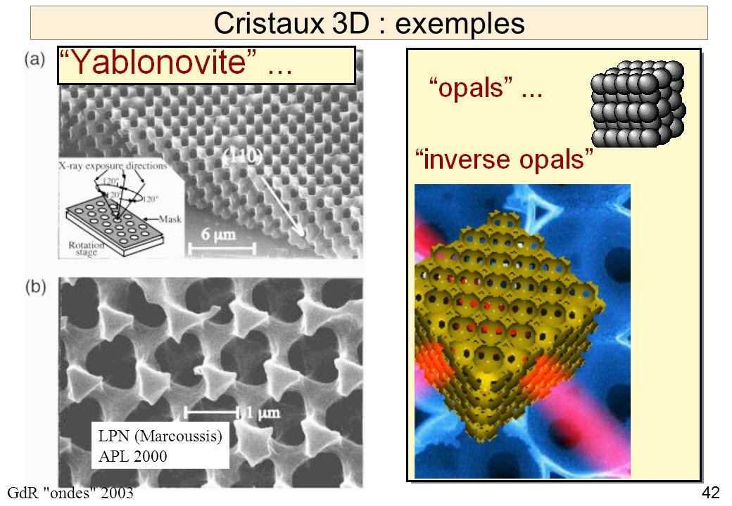 42 GdR ondes 2003 Cristaux 3D : exemples LPN (Marcoussis) APL 2000