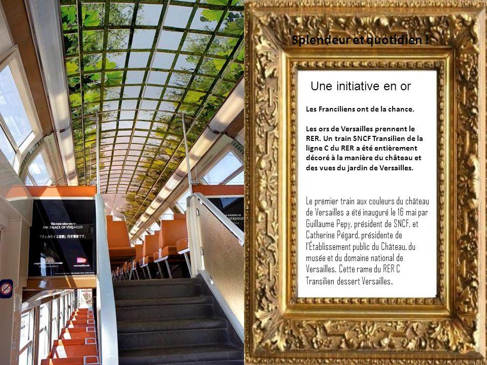 Splendeur et quotidien .Une initiative en or Les Franciliens ont de la chance.