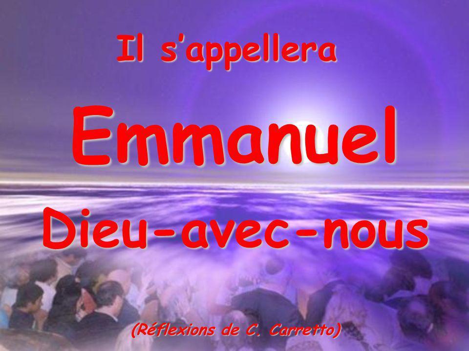 Il sappellera Dieu-avec-nous Emmanuel (Réflexions de C. Carretto)
