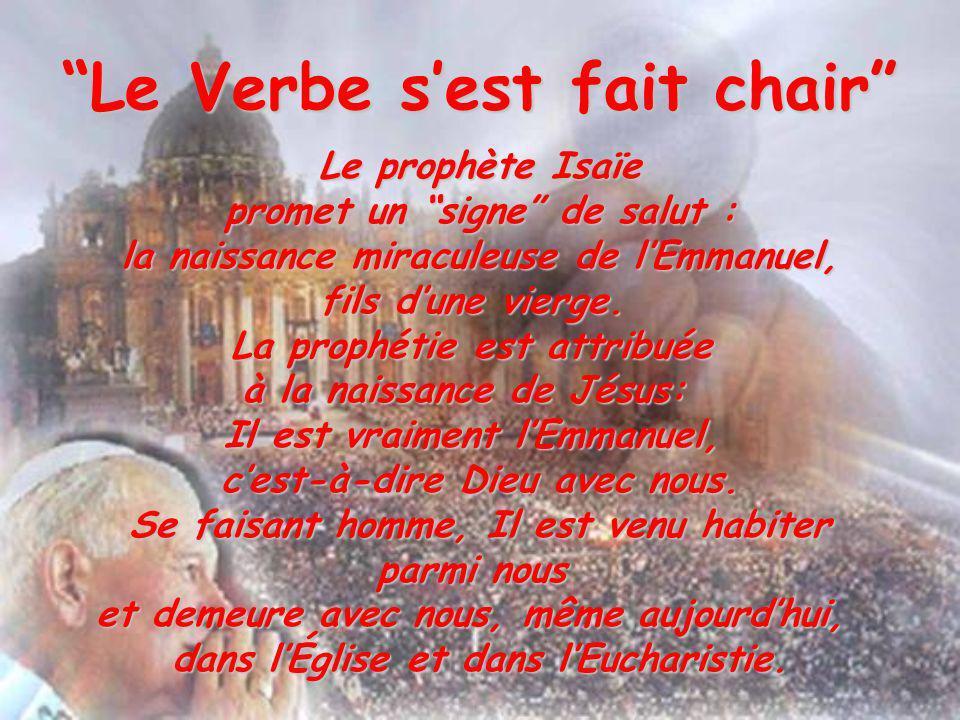 Le prophète Isaïe promet un signe de salut : la naissance miraculeuse de lEmmanuel, fils dune vierge. La prophétie est attribuée à la naissance de Jés