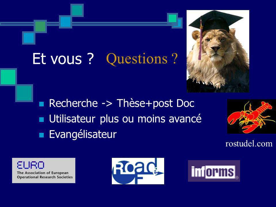 Et vous ? Recherche -> Thèse+post Doc Utilisateur plus ou moins avancé Evangélisateur Questions ? rostudel.com