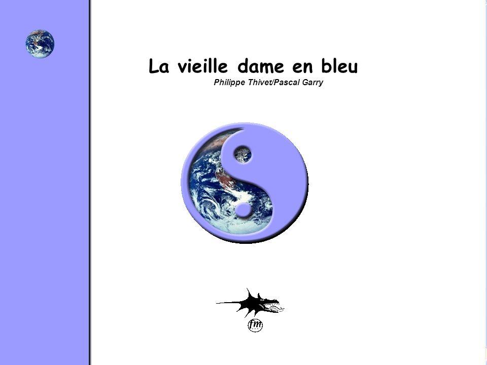La vieille dame en bleu Philippe Thivet/Pascal Garry