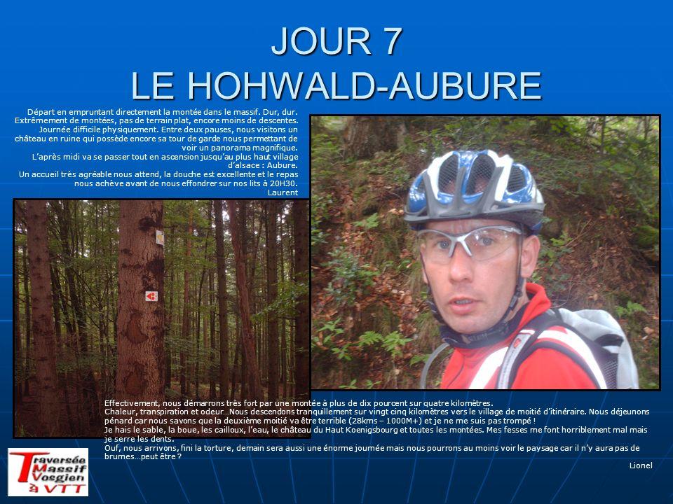 JOUR 7 LE HOHWALD-AUBURE Départ en empruntant directement la montée dans le massif. Dur, dur. Extrêmement de montées, pas de terrain plat, encore moin