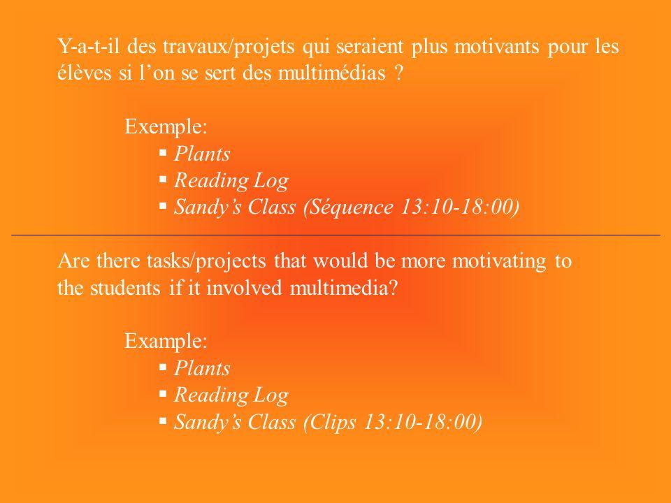 Y-a-t-il des travaux/projets qui seraient plus motivants pour les élèves si lon se sert des multimédias .