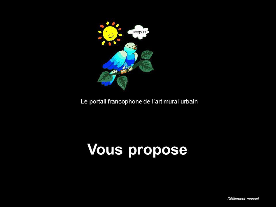 Vous propose Le portail francophone de lart mural urbain Défilement manuel